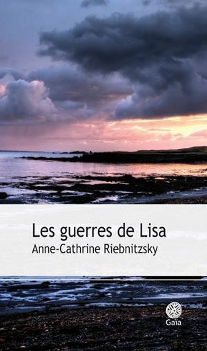 Anne catherine riebnitzsky les guerres de lisa