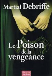 Debriffe martial le poison de la vengeance